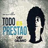 Todo Es Prestao by Galy Galiano