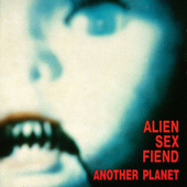 Another Planet (Anagram) by Alien Sex Fiend