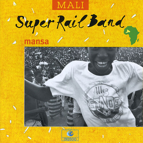 Mansa (Mali) by Le Rail Band