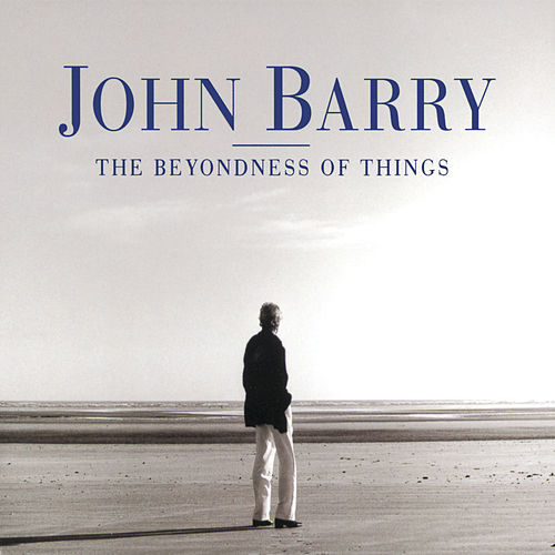 The Beyondness Of Things by John Barry