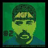 Jacks of All Trades Remixed EP 2 by All Good Funk Alliance