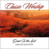 Great Is The Lord - Songs Of Exaltation from the Classic Worship series by Various Artists