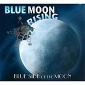 Blue Side of the Moon by Blue Moon Rising