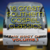 16 Great Southern Gospel Classics: The Best of Volume 1 by Nashville Singers