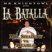 Mr. Knightowl presents La Batalla Mr. Shadow vs. Dyablo by Various Artists