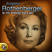 Anneliese Rothenberger - In mir klingt ein Lied by Anneliese Rothenberger