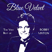 Blue Velvet: The Very Best of Bobby Vinton by Bobby Vinton