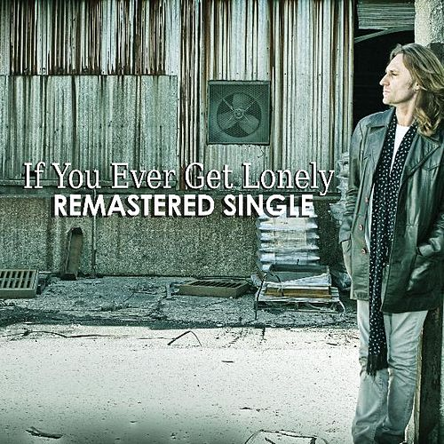 If You Ever Get Lonely Remastered by John Waite