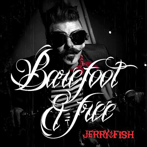 Barefoot and Free by Jerry Fish