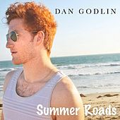 Summer Roads by Dan Godlin