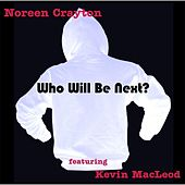 Who Will Be Next (feat. Kevin MacLeod) by Noreen Crayton