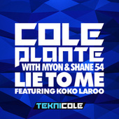 Lie to Me (with Myon & Shane 54) [feat. Koko LaRoo] by Cole Plante