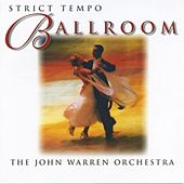 Strict Tempo Ballroom von The John Warren Orchestra