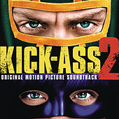 Kick Ass 2 by Various Artists