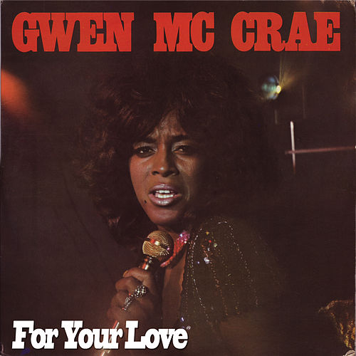 For Your Love by Gwen McCrae