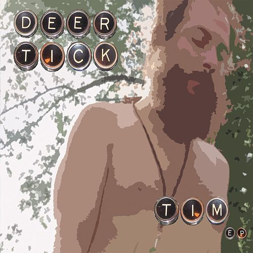 Tim by Deer Tick
