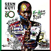 From Africa With Fury: Rise by Seun Kuti