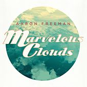 Marvelous Clouds by Aaron Freeman