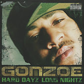 Hard Dayz Long Nightz by Gonzoe