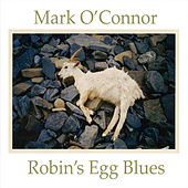 Robin's Egg Blues by Mark O'Connor