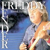 Wasted Nights Live by Freddy Fender