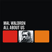 All About Us by Mal Waldron