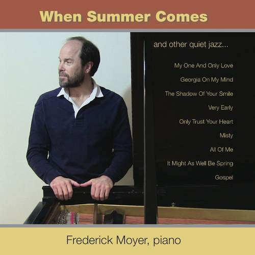 When Summer Comes by Frederick Moyer (piano)