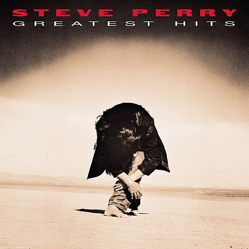 Greatest Hits + Five Unreleased by Steve Perry