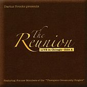 Darius Brooks Presents: The Reunion - Live in Chicago - Side A by The Reunion Choir