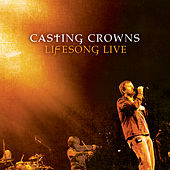 Lifesong Live by Casting Crowns