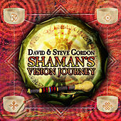 Shaman's Vision Journey by David and Steve Gordon