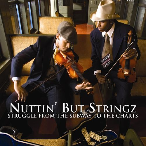 Struggle From The Subway To The Charts  by Nuttin' But Stringz