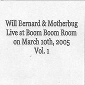 Live at Boom Boom Room on March 10th, 2005  Vol 1 by Will Bernard