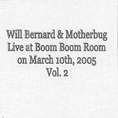 Live at Boom Boom Room on March 10th, 2005  Vol 2 by Will Bernard