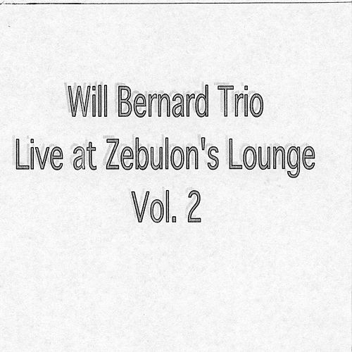 Live at Zebulon's Lounge Vol. 2 by Will Bernard
