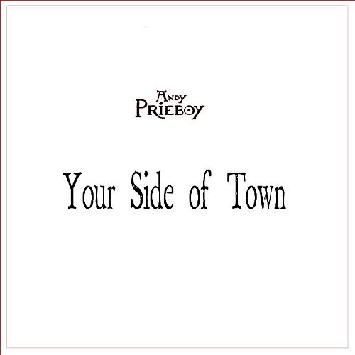 Your Side of Town by Andy Prieboy
