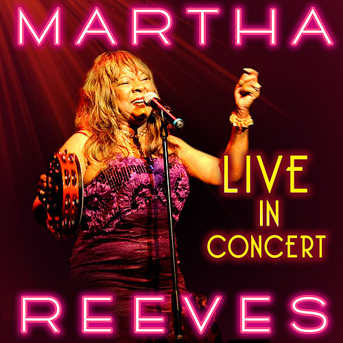 Live in Concert by Martha Reeves