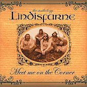 Meet Me On the Corner - The Best of Lindisfarne by Lindisfarne