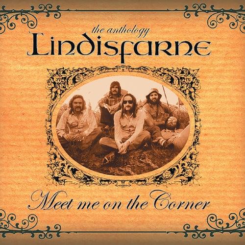Meet Me On the Corner - The Best of Lindisfarne by Lindisfarne