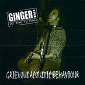 Grievous Acoustic Behaviour: Live by Ginger