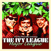 Major League: The Pye / Piccadilly Anthology by The Ivy League