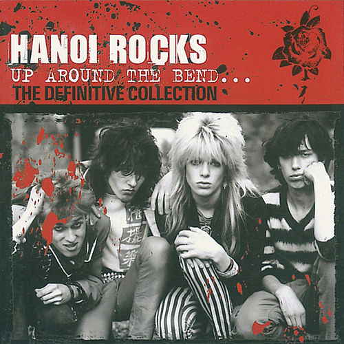 Up Around the Bend - The Definitive Collection by Hanoi Rocks