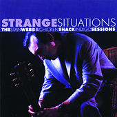 Strange Situations - The Stan Webb & Chicken Shack Indigo Sessions by Stan Webb