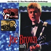 The Joe Brown Story: The Piccadilly/Pye Anthology by Various Artists