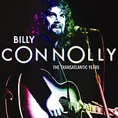 Billy Connolly: The Transatlantic Years by The Humblebums