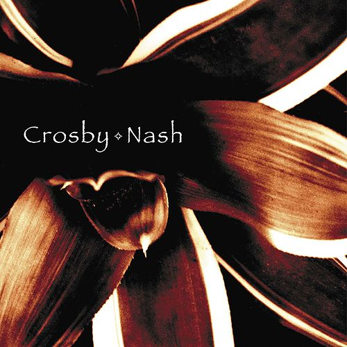 Crosby & Nash by Crosby & Nash
