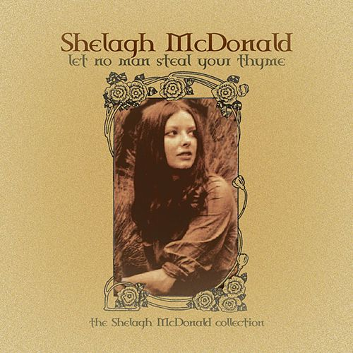 Let No Man Steal Your Thyme by Shelagh McDonald