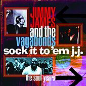Sock It to 'Em J.J. - The Soul Years by Jimmy James And The Vagabonds