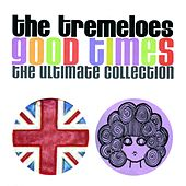 Good Times - The Ultimate Collection by The Tremeloes