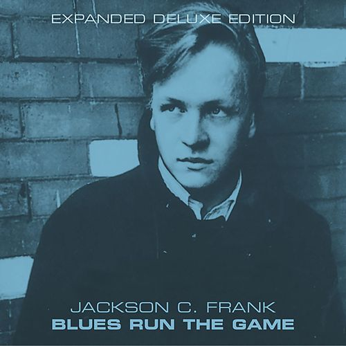 Blues Run the Game by Jackson C. Frank